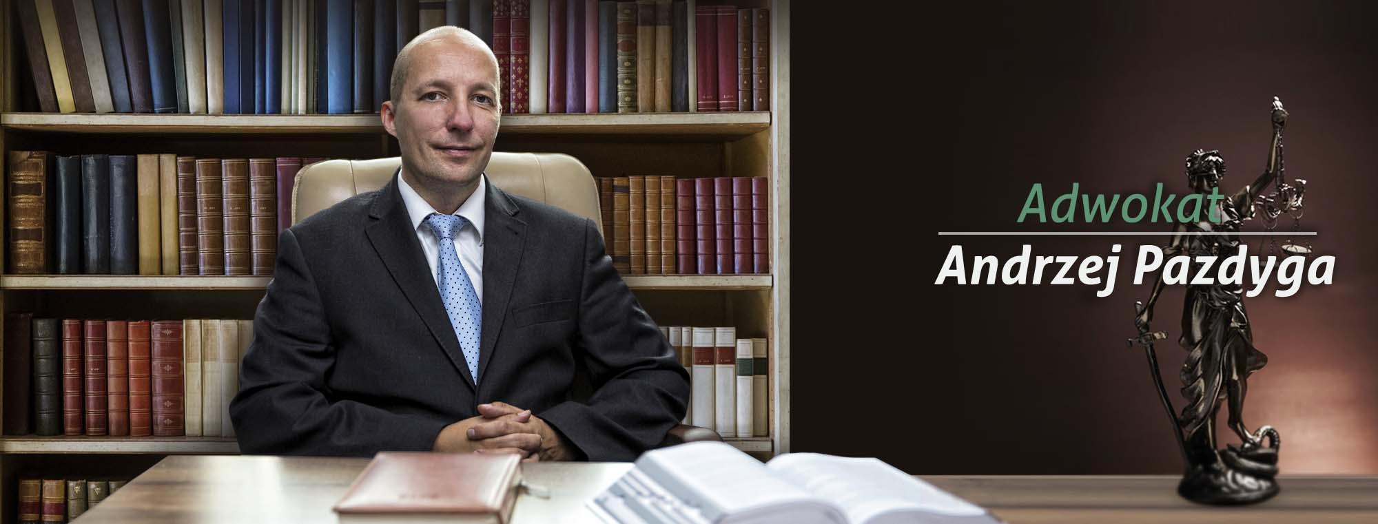 Adwokat Andrzej Pazdyga – Kancelaria Adwokacka Toruń